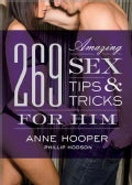 269 Amazing Sex Tips and Tricks for Him (Paperback)