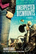 Unexpected Dismounts: A Novel (Paperback)