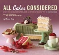 All Cakes Considered: A Year's Worth of Weekly Recipes Tested, Tasted, and Approved by the Staff of NPR's All Thi... (Hardcover)