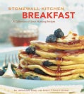 Stonewall Kitchen Breakfast: A Collection of Good Morning Recipes (Hardcover)