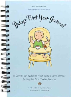 Baby's First Year Journal: A Day-to-day Guide to Your Baby's Development During the First Twelve Months (Record book)