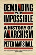 Demanding the Impossible: A History of Anarchism (Paperback)