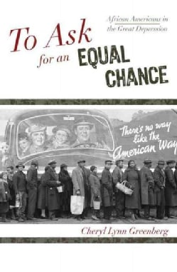 To Ask for an Equal Chance: African Americans in the Great Depression (Hardcover)