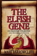 The Elfish Gene: Dungeons, Dragons and Growing Up Strange (Paperback)