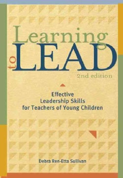 Learning to Lead: Effective Leadership Skills for Teachers of Young Children (Paperback)