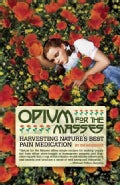 Opium For the Masses: Harvesting Nature's Best Pain Medication (Paperback)