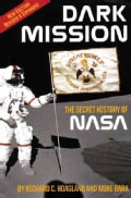 Dark Mission: The Secret History of National Aeronautics and Space Administration (Paperback)