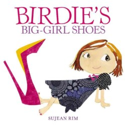 Birdie's Big-Girl Shoes (Hardcover)