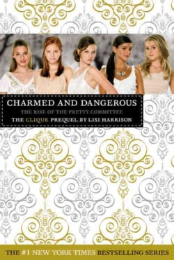 Charmed and Dangerous: The Rise of the Pretty Committee (Hardcover)