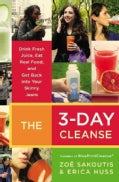 The 3-Day Cleanse: Drink Fresh Juice, Eat Real Food, and Get Back into Your Skinny Jeans (Paperback)