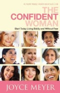The Confident Woman: Start Today Living Boldly and Without Fear (Paperback)
