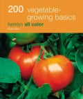 200 Vegetable Growing Basics: Hamlyn All Color (Paperback)