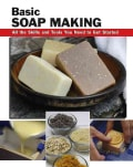 Basic Soap Making: All the Skills and Tools You Need to Get Started (Spiral bound)