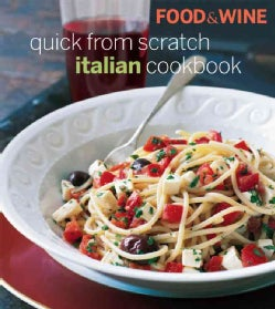 Food & Wine Quick from Scratch Italian (Hardcover)