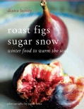 Roast Figs Sugar Snow: Winter Food to Warm the Soul (Paperback)