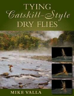 Tying Catskill-Style Dry Flies (Hardcover)