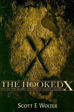 The Hooked X: Key to the Secret History of North America (Paperback)