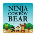The Legend of Ninja Cowboy Bear (Hardcover)