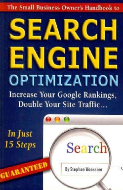 The Small Business Owner's Handbook to Search Engine Optimization: Increase Your Google Rankings, Double Your Sit... (Paperback)