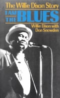 I Am the Blues: The Willie Dixon Story (Paperback)