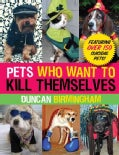 Pets Who Want to Kill Themselves (Paperback)