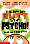 The Day My Butt Went Psycho! (Paperback)