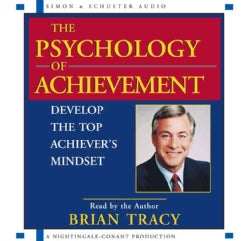 The Psychology of Achievement: Develop the Top Achiever's Mindset (CD-Audio)