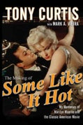 "The Making of ""Some Like It Hot"": My Memories of Marilyn Monroe and the Classic American Movie (Hardcover)"