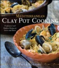 Mediterranean Clay Pot Cooking: Traditional and Modern Recipes to Savor and Share (Hardcover)