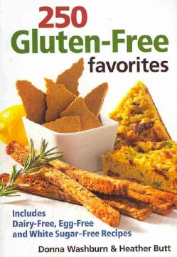 250 Gluten-Free Favorites: Includes Dairy-Free, Egg-Free and White Sugar-Free Recipes (Paperback)