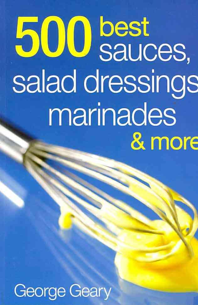 500 Best Sauces, Salad Dressings, Marinades & More (Paperback)
