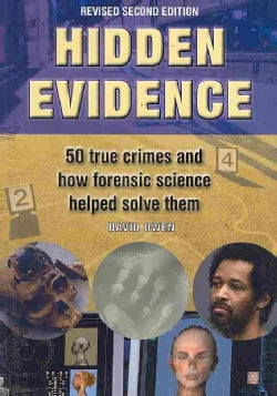 Hidden Evidence: The Story of Forensic Science and How It Helped to Solve 50 of the World's Toughest Crimes (Paperback)