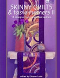 Skinny Quilts and Table Runners II: 15 Designs from Celebrated Quilters (Paperback)