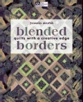 Blended Borders: Quilts With a Creative Edge (Paperback)