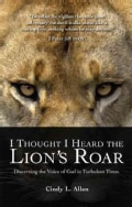 I Thought I Heard the Lion's Roar: Discerning the Voice of God in Turbulent Times (Paperback)