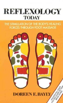 Reflexology Today: The Stimulation of the Body's Healing Forces Through Foot Massage (Paperback)