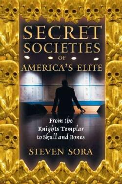 Secret Societies of America's Elite: From the Knights Templar to Skull and Bones (Paperback)