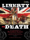 Liberty or Death: The Surprising Story of Runaway Slaves Who Sided with the British During the American Revolution (Hardcover)