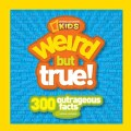 Weird But True!: 300 Outrageous Facts (Paperback)