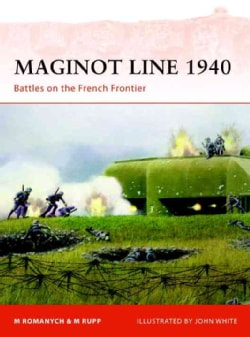Maginot Line 1940: Battle on the French Frontier (Paperback)