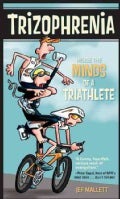 Trizophrenia: Inside the Minds of a Triathlete (Paperback)