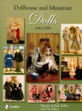 Dollhouse & Miniature Dolls, 1840-1990 (Hardcover)