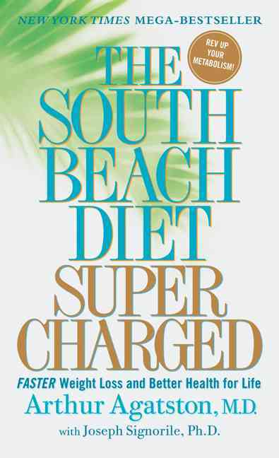 The South Beach Diet Supercharged: Faster Weight Loss and Better Health for Life (Paperback)