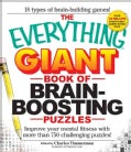 The Everything Giant Book of Brain-boosting Puzzles: Improve Your Mental Fitness With More Than 750 Challenging P... (Paperback)