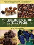 Forager's Guide to Wild Foods: A Fool-proof Guide to Identifying, Gathering, and Cooking the Bounty (Paperback)