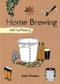 Home Brewing: Self-Sufficiency (Hardcover)