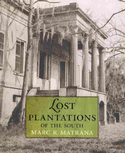 Lost Plantations of the South (Hardcover)
