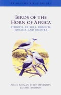 Birds of the Horn of Africa: Ethiopia, Eritrea, Djibouti, Somalia, and Socotra (Paperback)