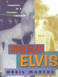 Dead Elvis: A Chronicle of a Cultural Obsession (Paperback)