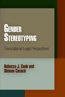 Gender Stereotyping: Transnational Legal Perspectives (Hardcover)